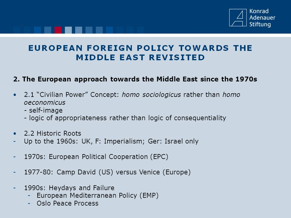 """2. The European approach towards the Middle East since the 1970s 2.1 """"Civilian Power"""" Concept: homo sociologicus rather than homo oeconomicus - self-i"""