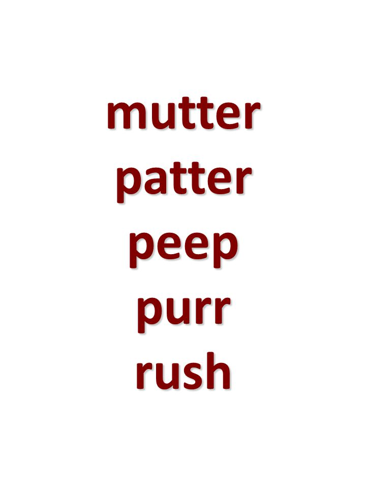 mutter patter peep purr rush