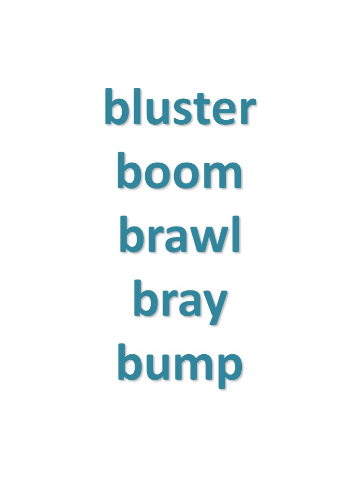 bluster boom brawl bray bump