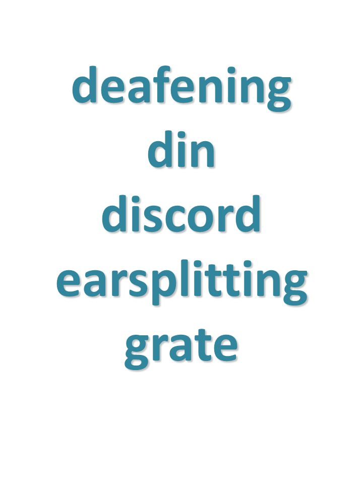 deafening din discord earsplitting grate