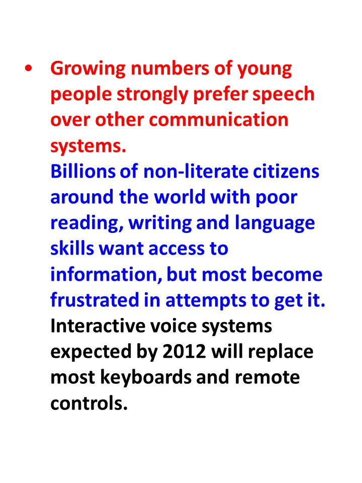Growing numbers of young people strongly prefer speech over other communication systems.