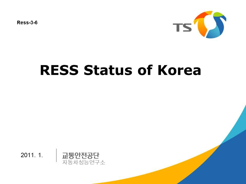 1 RESS Status of Korea 2011. 1. 자동차성능연구소 Ress-3-6