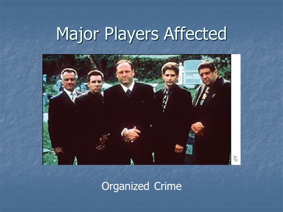 Major Players Affected Organized Crime
