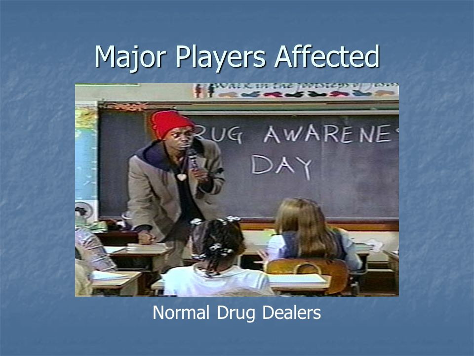 Major Players Affected Normal Drug Dealers