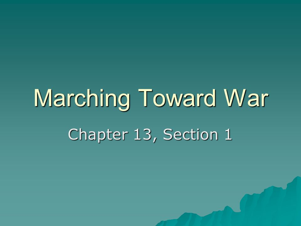Marching Toward War Chapter 13, Section 1
