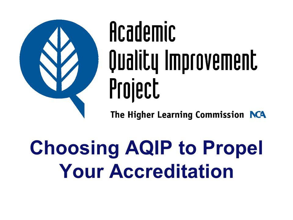 Choosing AQIP to Propel Your Accreditation