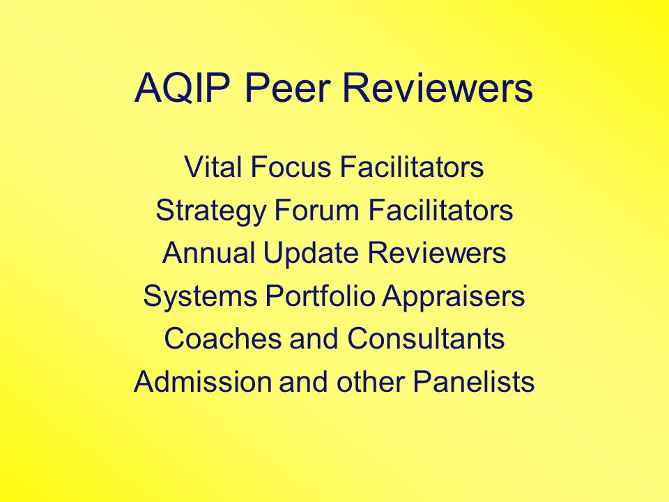 AQIP Peer Reviewers Vital Focus Facilitators Strategy Forum Facilitators Annual Update Reviewers Systems Portfolio Appraisers Coaches and Consultants Admission and other Panelists