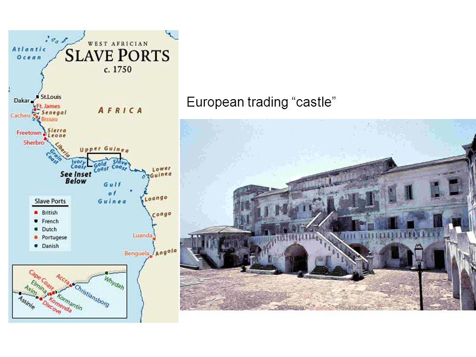 "European trading ""castle"""