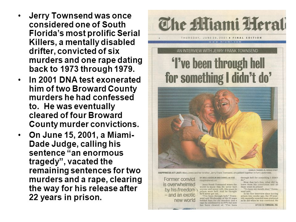 Jerry Townsend was once considered one of South Florida's most prolific Serial Killers, a mentally disabled drifter, convicted of six murders and one rape dating back to 1973 through 1979.