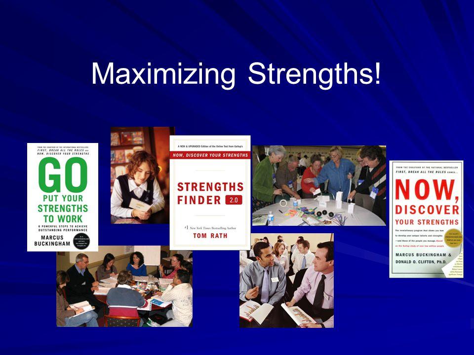 Maximizing Strengths!