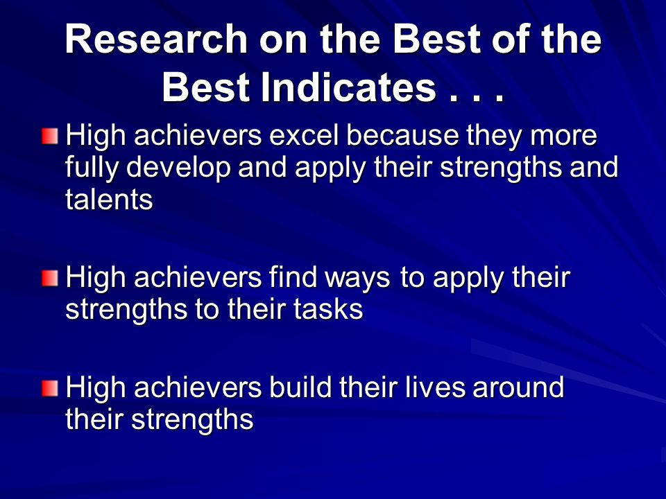 Research on the Best of the Best Indicates...