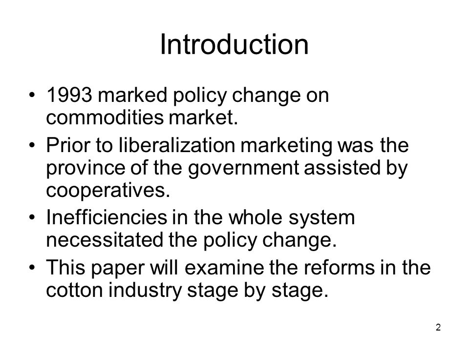 Introduction 1993 marked policy change on commodities market.