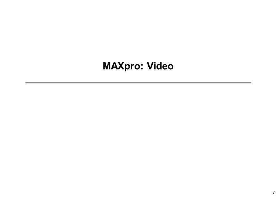 MAXpro: Video 7