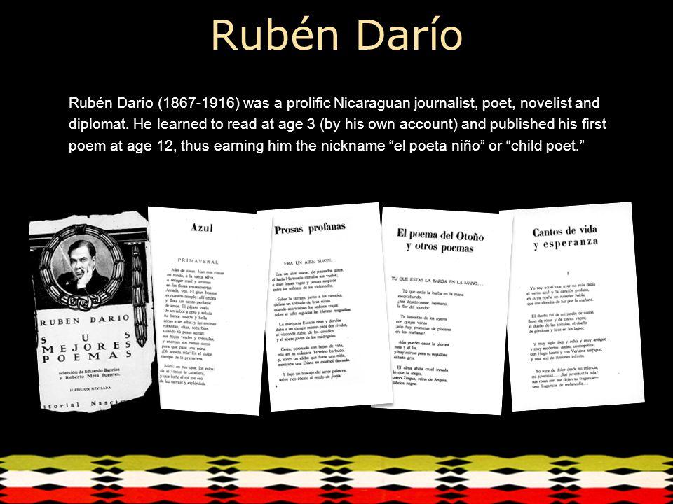 Rubén Darío Rubén Darío (1867-1916) was a prolific Nicaraguan journalist, poet, novelist and diplomat.