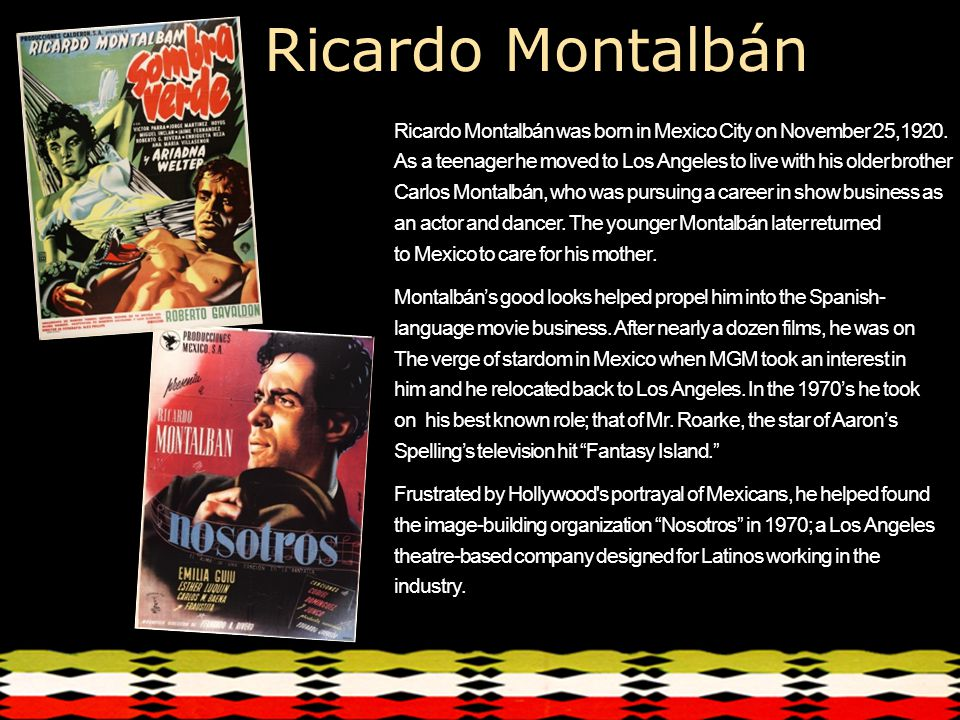 Ricardo Montalbán Ricardo Montalbán was born in Mexico City on November 25,1920.