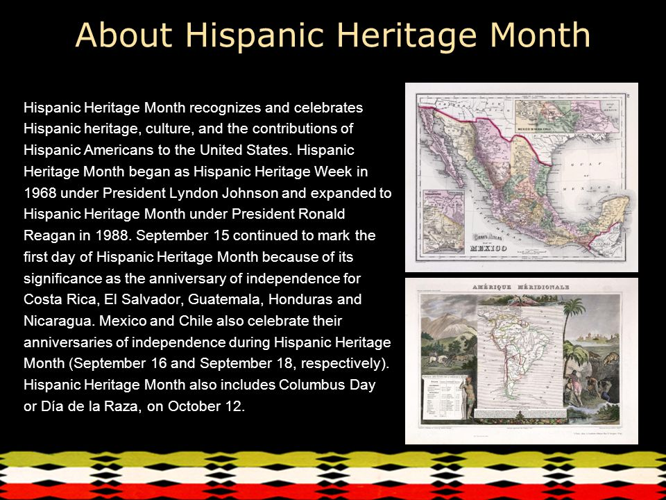 About Hispanic Heritage Month Hispanic Heritage Month recognizes and celebrates Hispanic heritage, culture, and the contributions of Hispanic Americans to the United States.