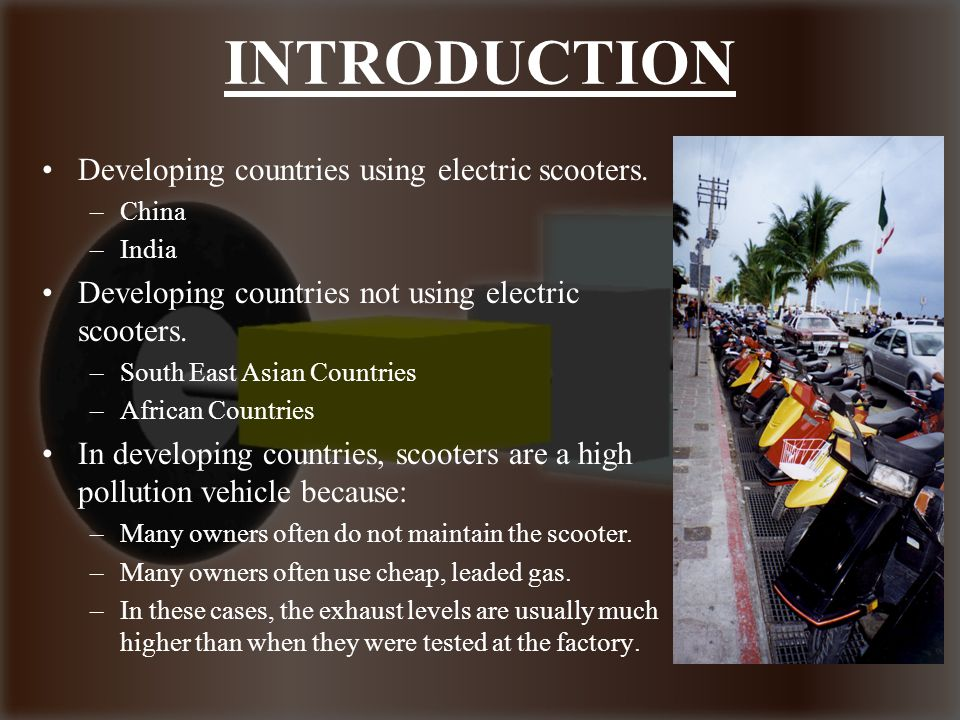 INTRODUCTION Developing countries using electric scooters.