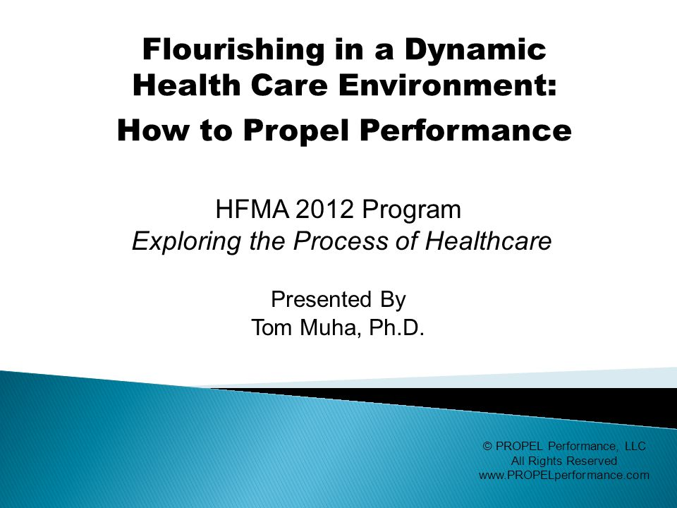 HFMA 2012 Program Exploring the Process of Healthcare Presented By Tom Muha, Ph.D.