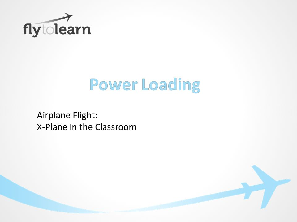 Airplane Flight: X-Plane in the Classroom