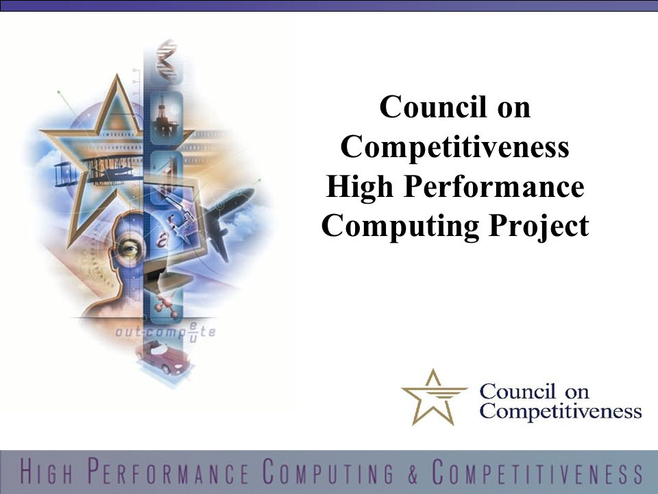 1 Council on Competitiveness High Performance Computing Project