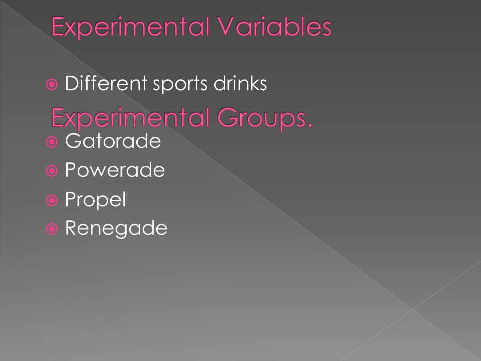  Different sports drinks  Gatorade  Powerade  Propel  Renegade