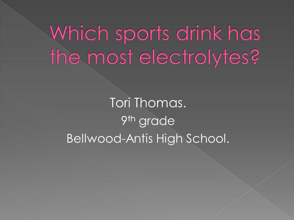 Tori Thomas. 9 th grade Bellwood-Antis High School.