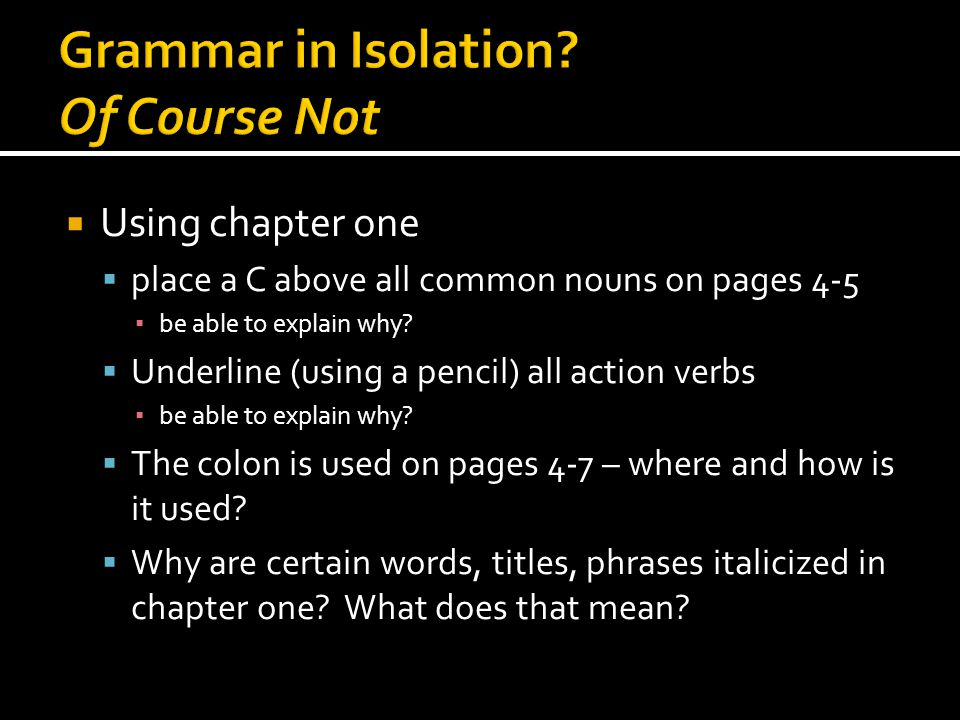  Using chapter one  place a C above all common nouns on pages 4-5 ▪ be able to explain why.