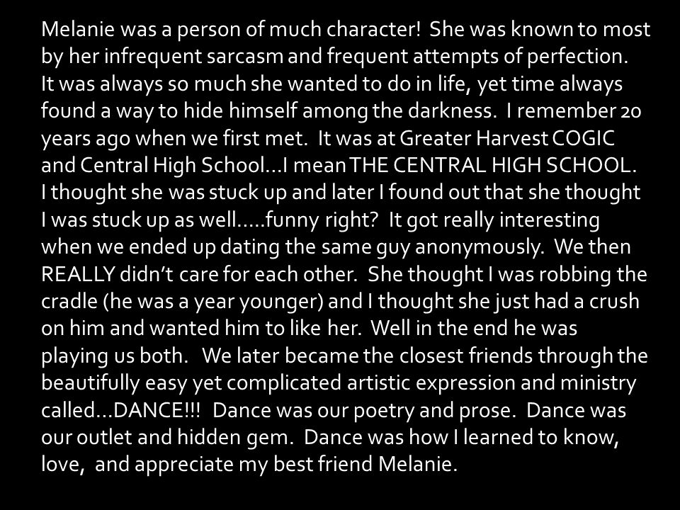 Melanie was a person of much character.