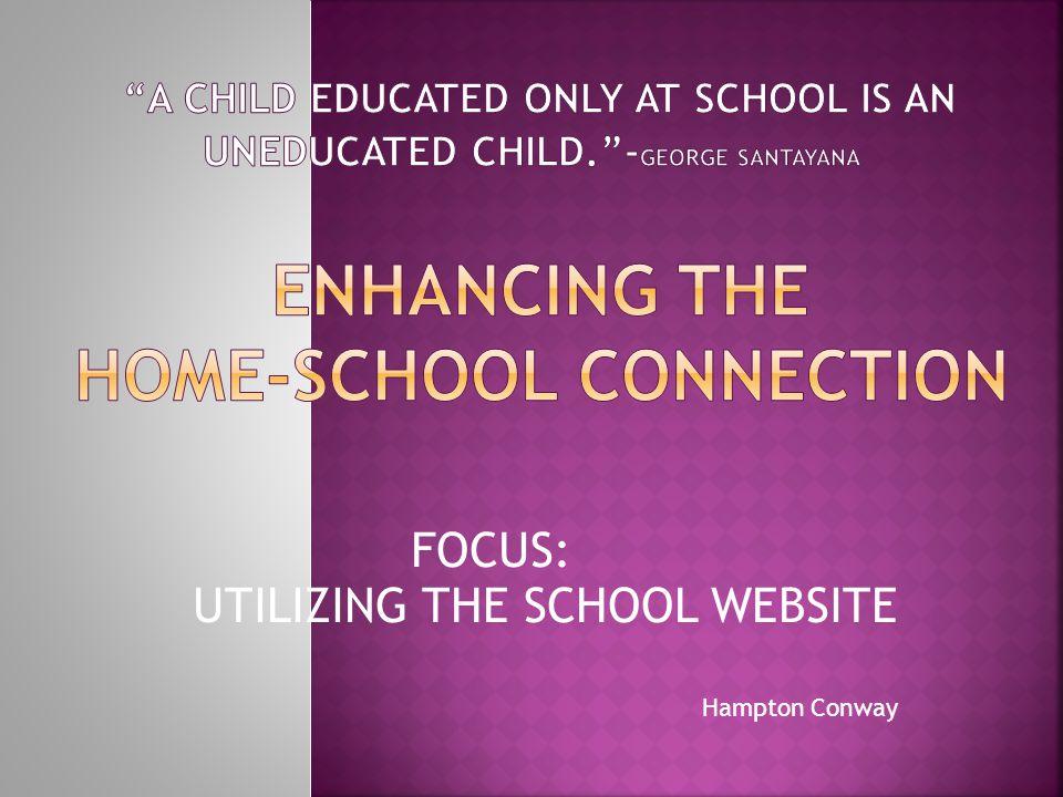 FOCUS: UTILIZING THE SCHOOL WEBSITE Hampton Conway