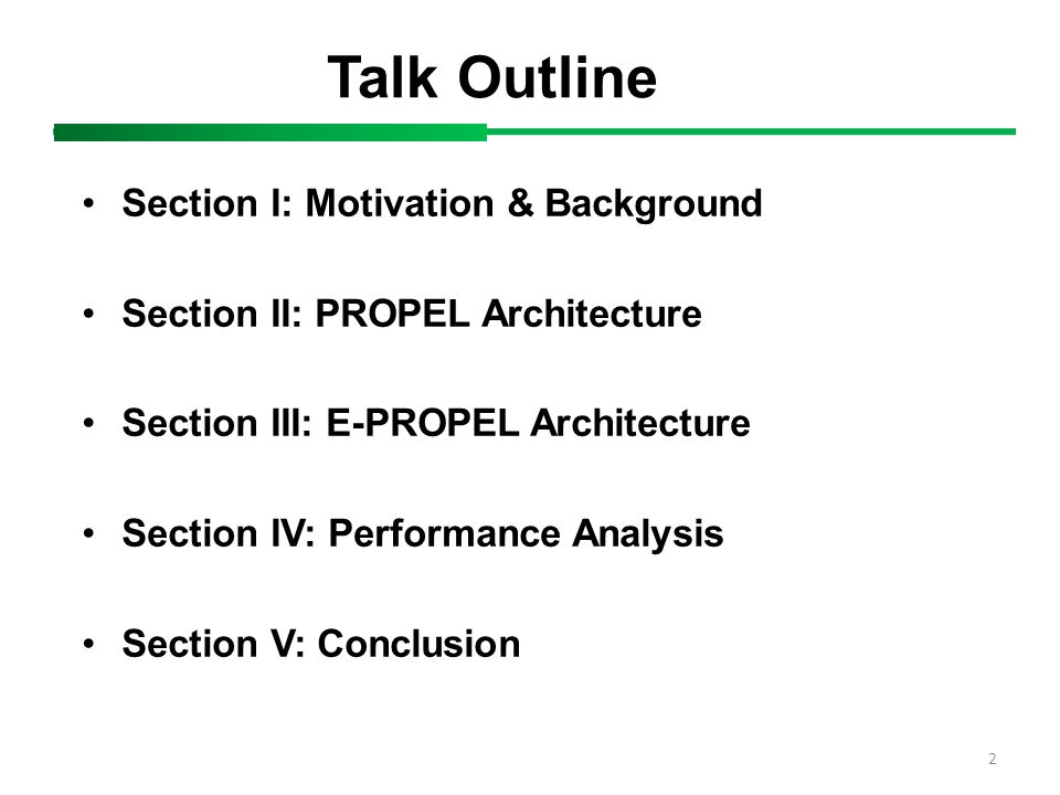 Talk Outline Section I: Motivation & Background Section II: PROPEL Architecture Section III: E-PROPEL Architecture Section IV: Performance Analysis Section V: Conclusion 2