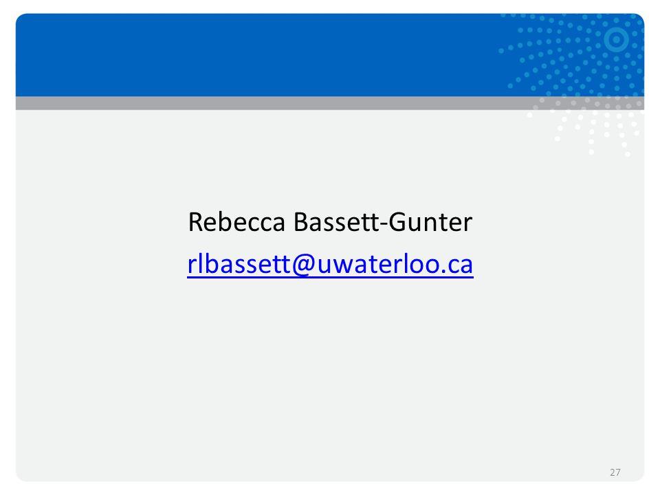 Rebecca Bassett-Gunter rlbassett@uwaterloo.ca 27