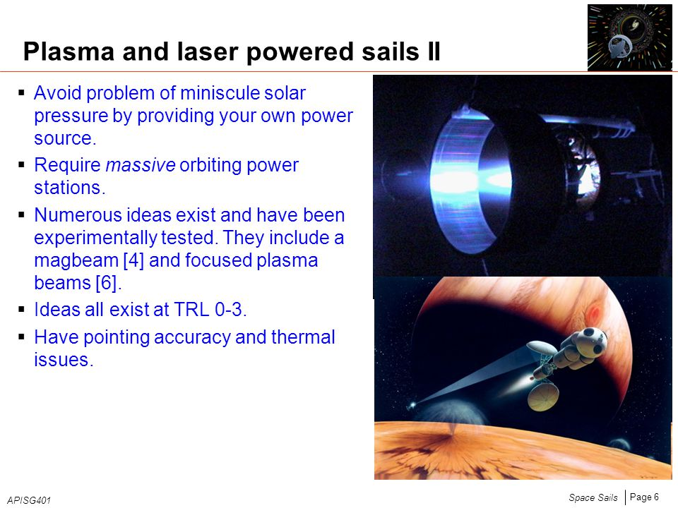 Page 6 Space Sails APISG401  Avoid problem of miniscule solar pressure by providing your own power source.