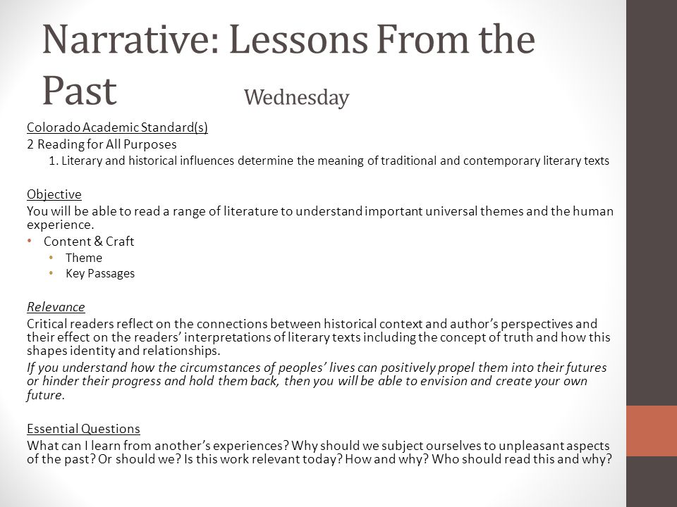 Narrative: Lessons From the Past Wednesday Colorado Academic Standard(s) 2 Reading for All Purposes 1. Literary and historical influences determine th