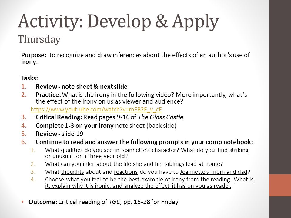 Activity: Develop & Apply Thursday Purpose: to recognize and draw inferences about the effects of an author's use of irony. Tasks: 1.Review - note she