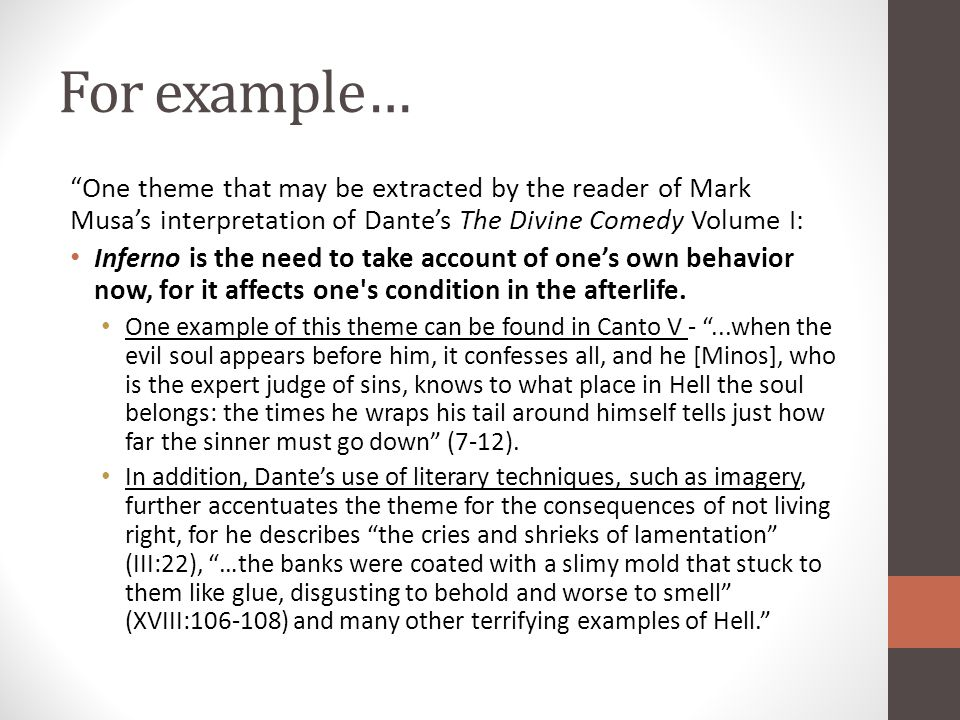 """For example… """"One theme that may be extracted by the reader of Mark Musa's interpretation of Dante's The Divine Comedy Volume I: Inferno is the need t"""