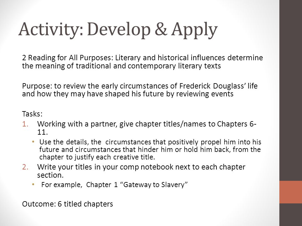 Activity: Develop & Apply 2 Reading for All Purposes: Literary and historical influences determine the meaning of traditional and contemporary literar
