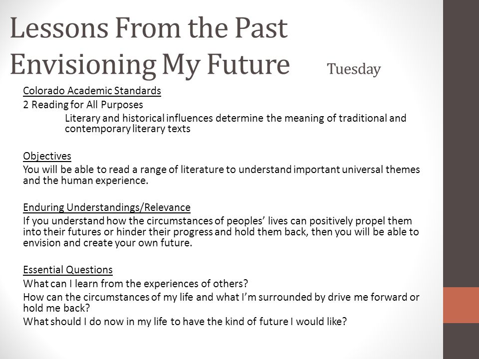Lessons From the Past Envisioning My Future Tuesday Colorado Academic Standards 2 Reading for All Purposes Literary and historical influences determin