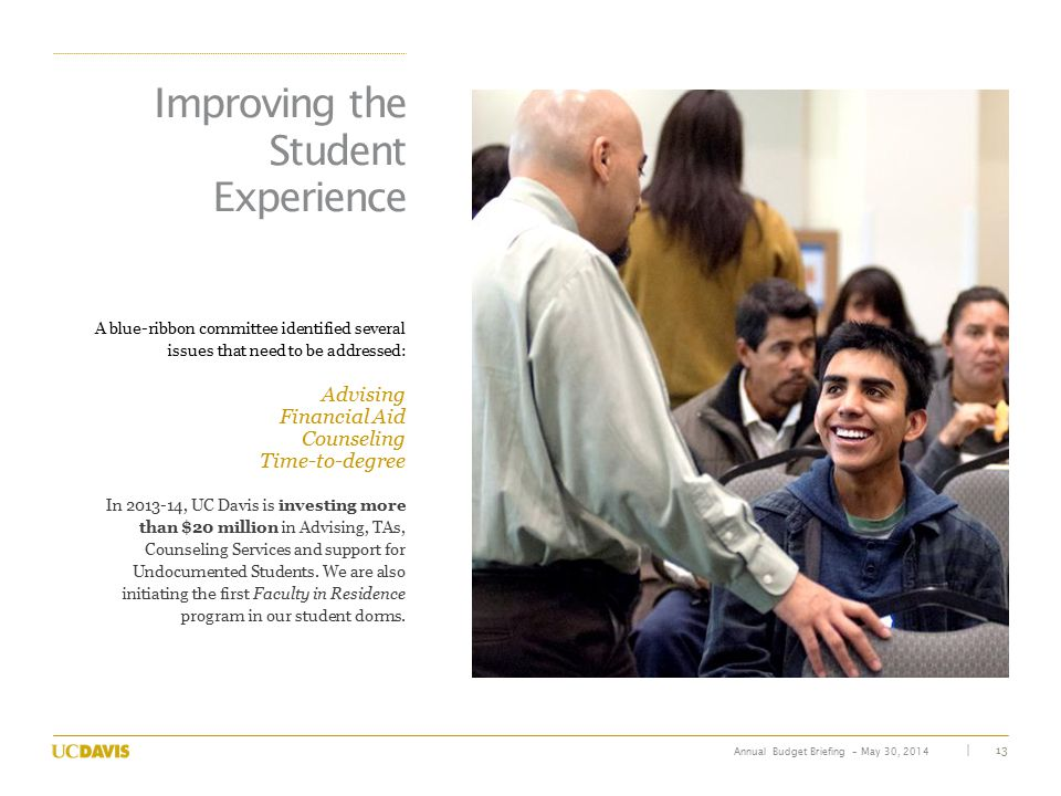 13| Annual Budget Briefing – May 30, 2014 Improving the Student Experience ​ A blue-ribbon committee identified several issues that need to be address