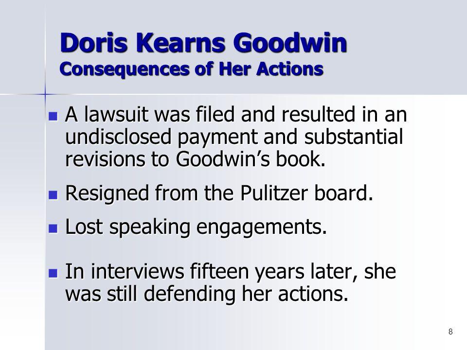 Doris Kearns Goodwin Plagiarizing toward a Pulitzer Doris Kearns Goodwin: Harvard graduate, history professor, prolific author, Pulitzer Prize winner.