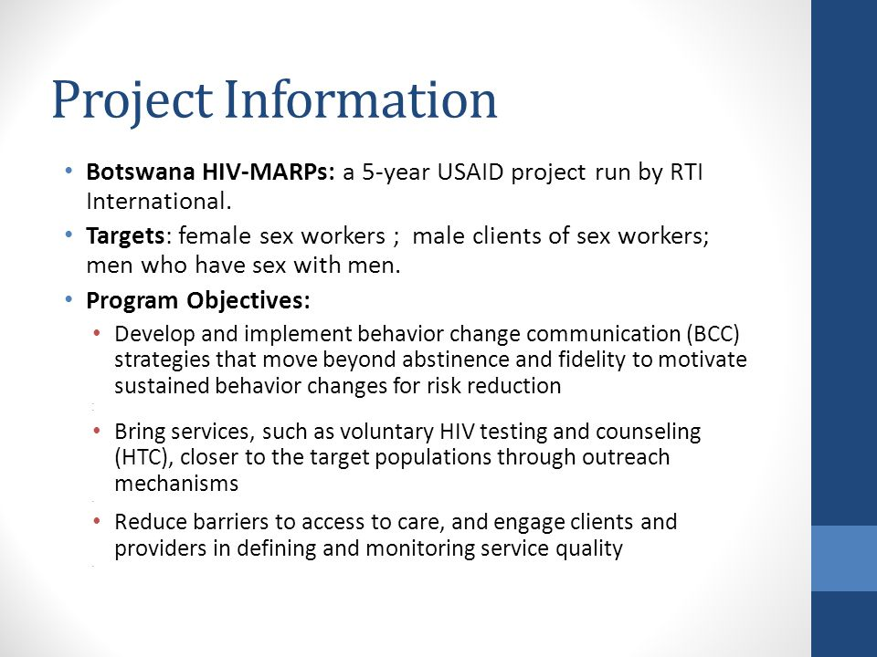 Project Information Botswana HIV-MARPs: a 5-year USAID project run by RTI International.