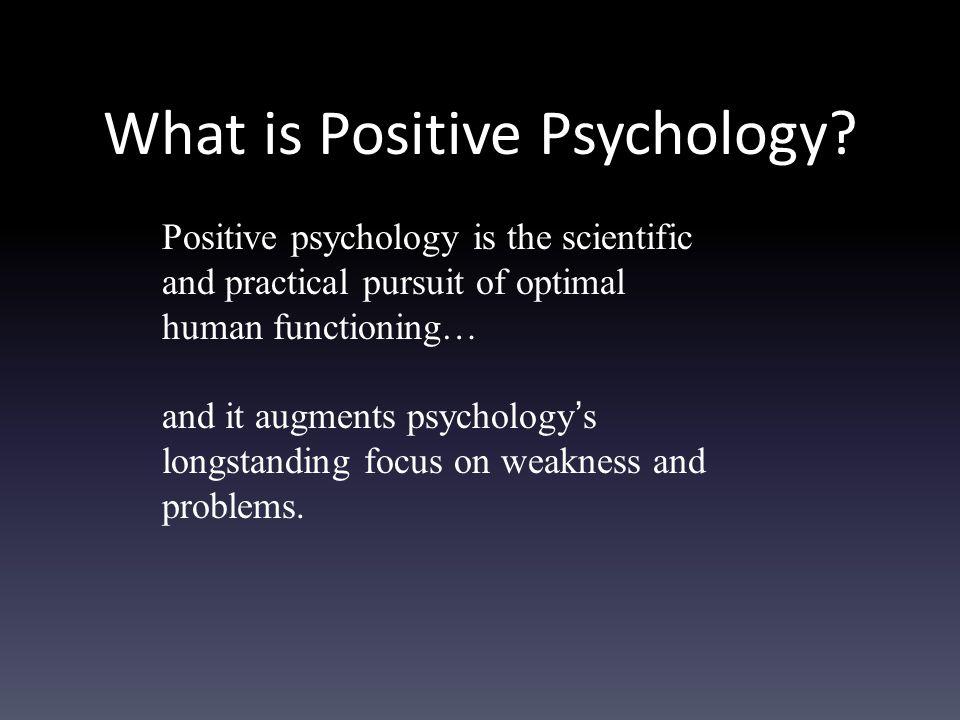 Positive Psychology on Happiness Not: Unhappiness Happiness Rather: Happiness as a skill, NOT a unidimensional trait