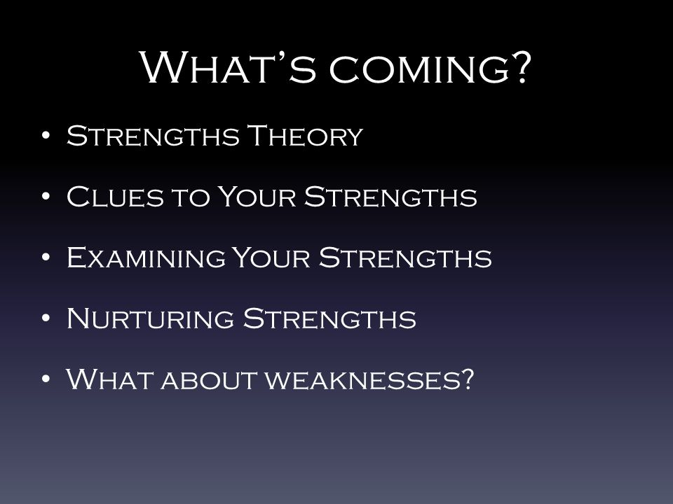 Gallup ' s Model of Strengths What would happen…if we studied what is RIGHT with people.