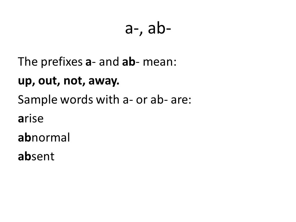 a-,ab- arise abnormal