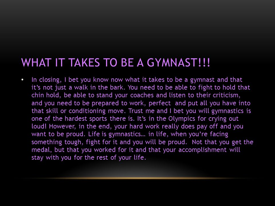 WHAT IT TAKES TO BE A GYMNAST!!.