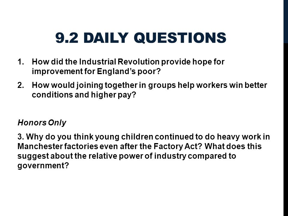 9.2 DAILY QUESTIONS 1.How did the Industrial Revolution provide hope for improvement for England's poor.