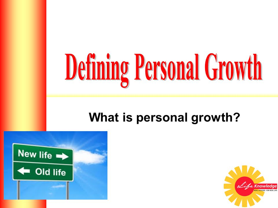 What is personal growth Introduction to Personal Growth HS 2 Introduction to Leadership HS 2