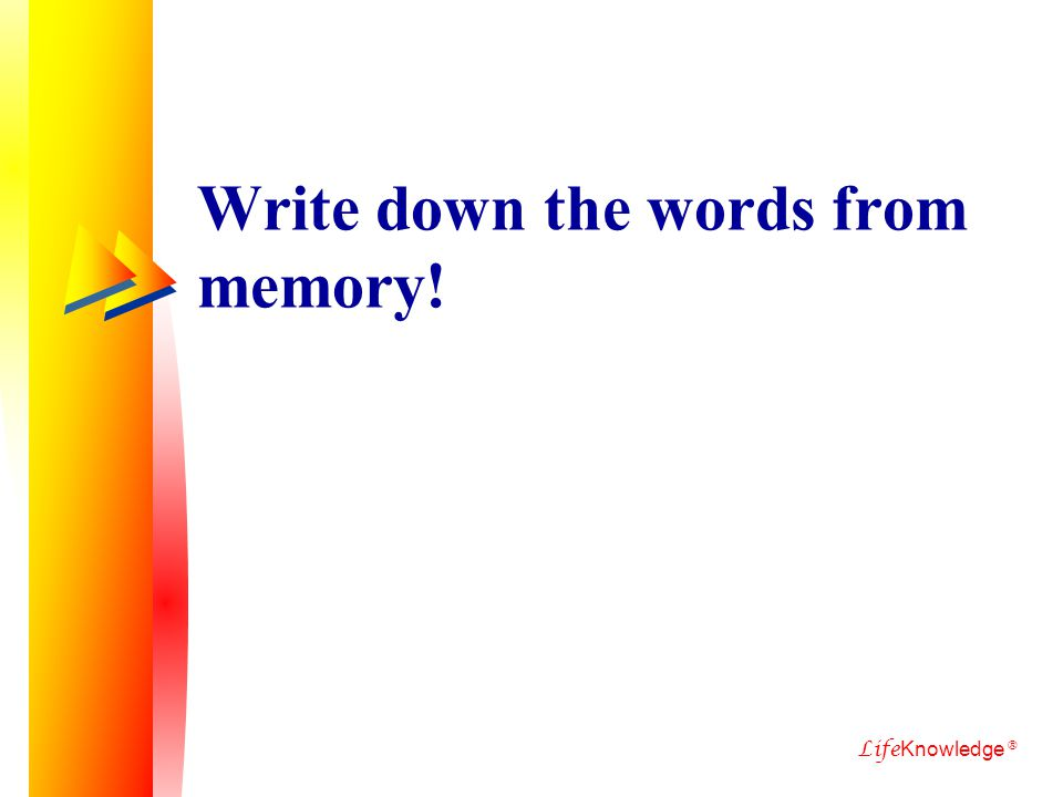 Write down the words from memory! Life Knowledge ®