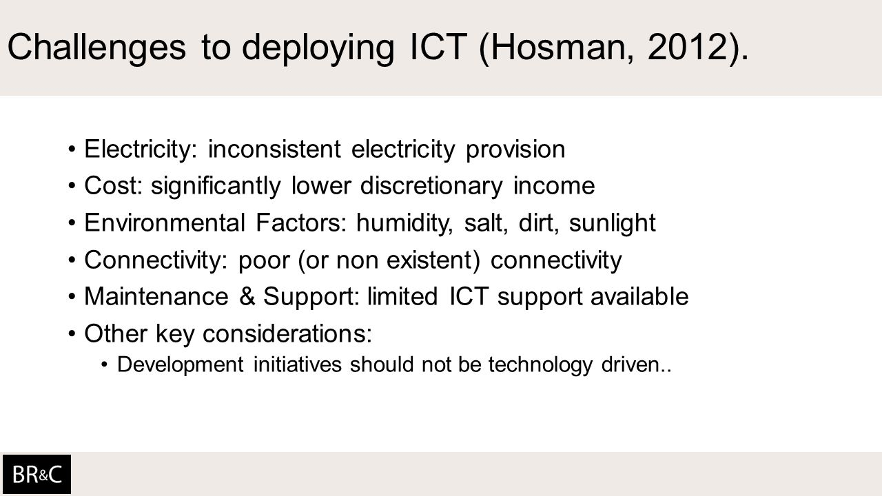Challenges to deploying ICT (Hosman, 2012).