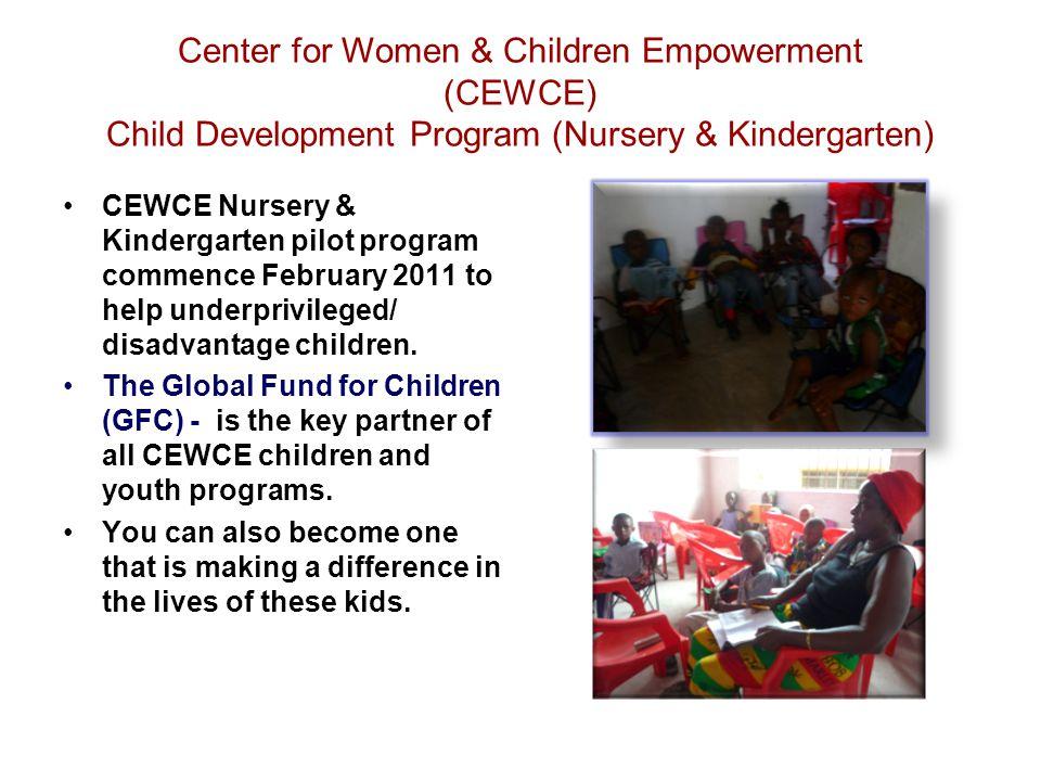 CEWCE Nursery & Kindergarten CEWCE believes that sound education is the bedrock of every nation.
