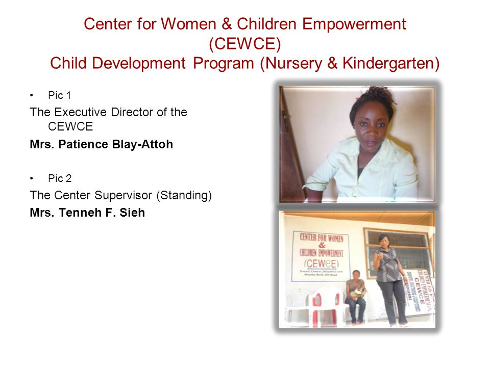 Pic 1 The Executive Director of the CEWCE Mrs. Patience Blay-Attoh Pic 2 The Center Supervisor (Standing) Mrs. Tenneh F. Sieh Center for Women & Child